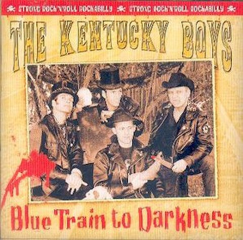 KENTUCKY BOYS / BLUE TRAIN TO DARKNESS (CD)