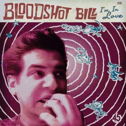 BLOODSHOT BILL / I'M IN LOVE (EP)