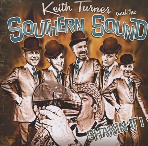 KEITH TURNER & THE SOUTHERN SOUND / SHAKIN' IT (CD)