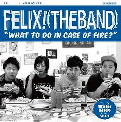Felix!(The Band) - What To Do In Case Of Fire? (CD)