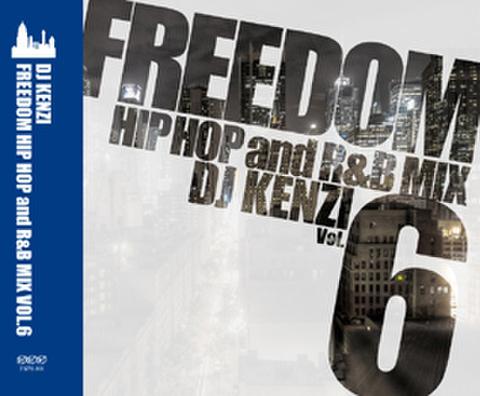FREEDOM HIP HOP and R&B MIX VOL.6/DJ KENZI