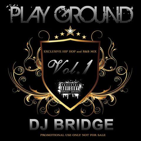 PLAY GROUND MIX VOL.1/DJ BRIDGE