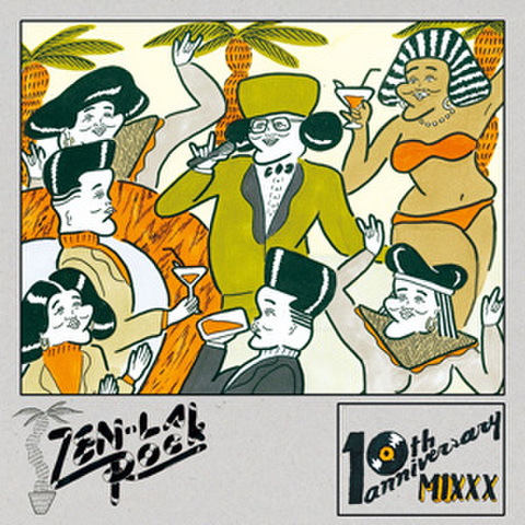 ZEN-LA-ROCK / 10th ANNIVERSARY MIXXX