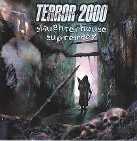 TERROR 2000 - Slaughterhouse Supremacy  [CD]