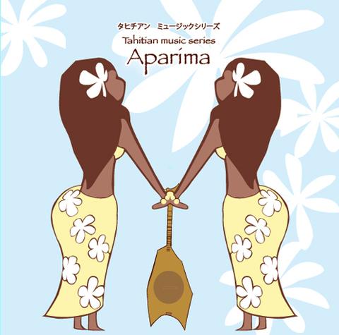 タヒチアンミュージックシリーズ『Aparima』