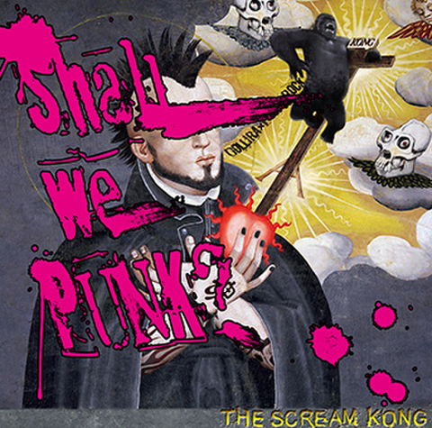 THE SCREAM KONG ALBUM[Shall we PUNK?]