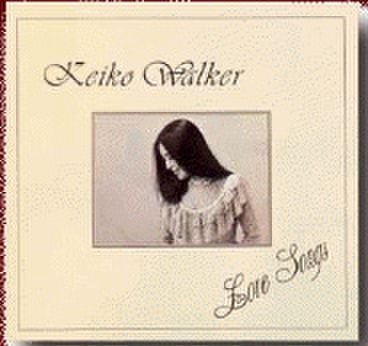KEIKO WALKER  「LOVE SONGS」
