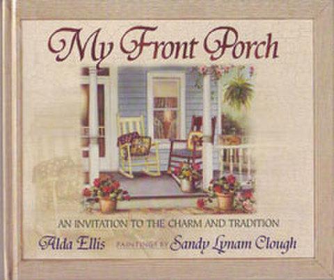 MY FRONT PORCH / Alda Ellis & Sandy Lynam Clough