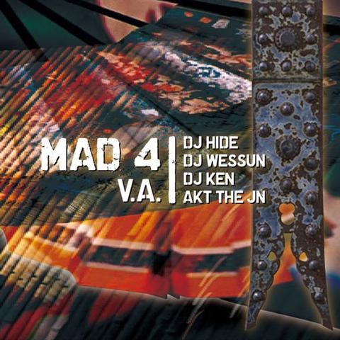 MAD 4(CD)/V.A.(DJ HIDE,DJ WESSUN,DJ KEN,AKT THE JN)