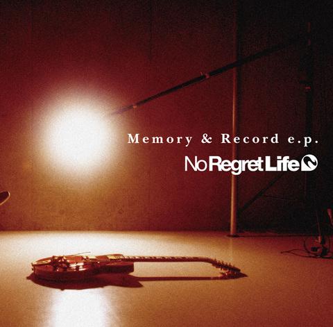 Memory & Record e.p. / No Regret Life
