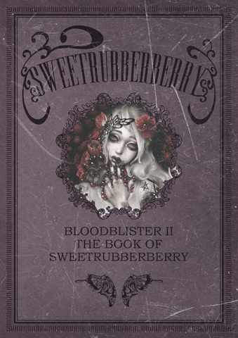 画集 BLOODBLISTER II -THE BOOK OF SWEETRUBBERBERRY-
