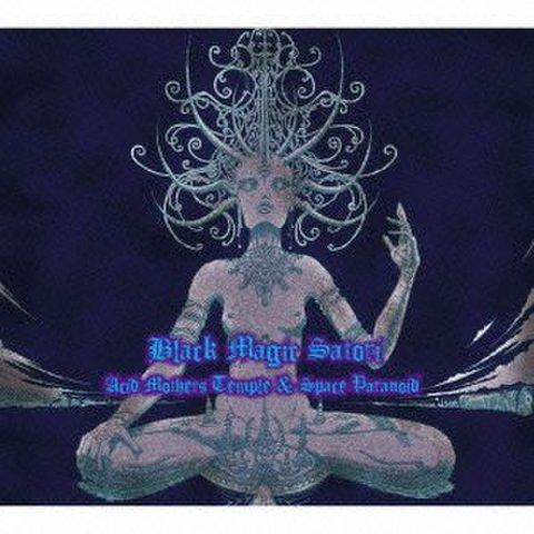 Acid Mothers Temple & Space Paranoid / BLACK MAGIC SATORI