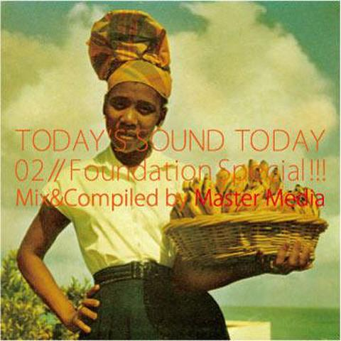 TODAY'S SOUND TODAY 02//FOUNDATION SPECIAL!!!  /  MASTER MEDIA