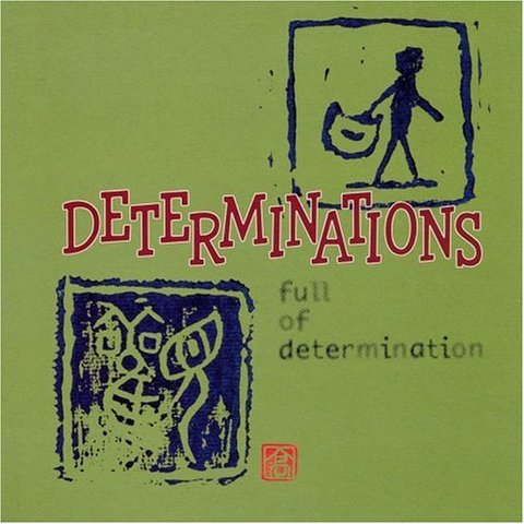 FULL OF DETERMINATION / DETERMINATIONS