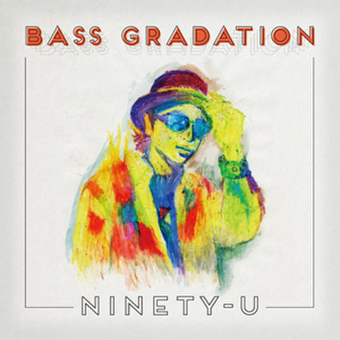 BASS GRADATION / NINETY-U
