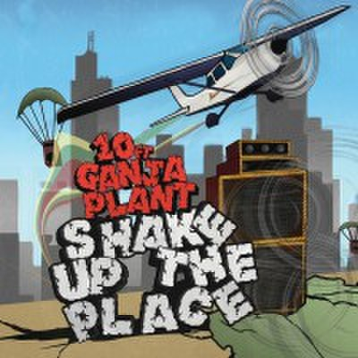 SHAKE UP THE PLACE / 10 FT GANJA PLANT