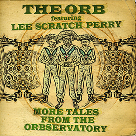 The Orb featuring Lee Scratch Perry More Tales From The Orbservatory
