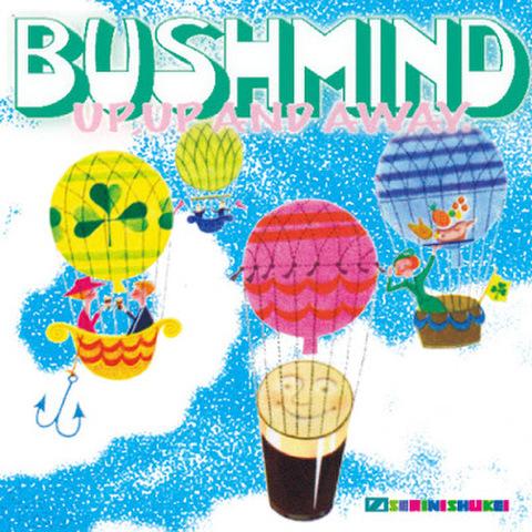 BUSHMIND up, up & away MIX CD
