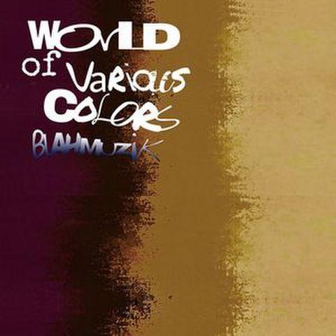 BLAH-MUZIK world of various colors CD