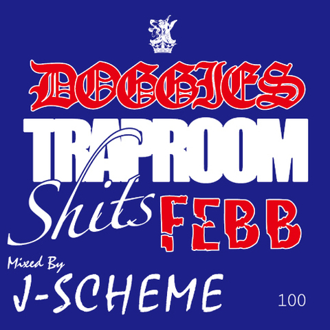 J-SCHEME doggies trap room shit$ MIX febb