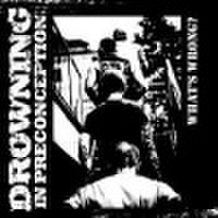 DROWNING IN  PRECONCEPTION what's wrong CD
