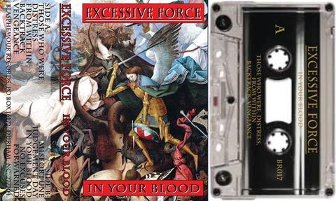 EXCESSIVE FORCE in your blood TAPE