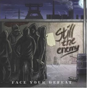 STILL THE ENEMY face the defeat CD