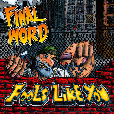 FINAL WORDS fools like you CD